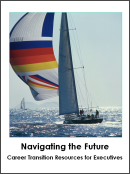 Navigating the Future - Career Transition Resarouces for Executives